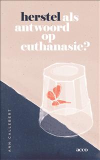 Herstel als antwoord op euthanasie