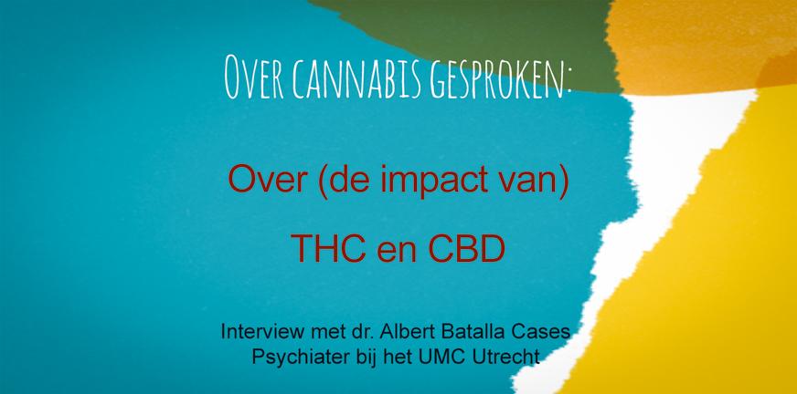 Video Albert Batalla over CBD en THC