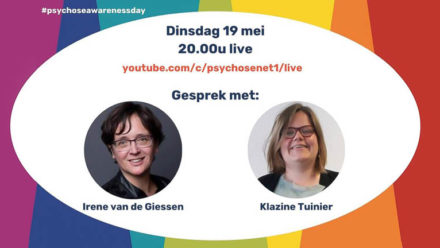 PsychoseNet Psychose awareness day 19 Mei Irene en Klazine