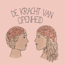 Podcast de kracht van openheid