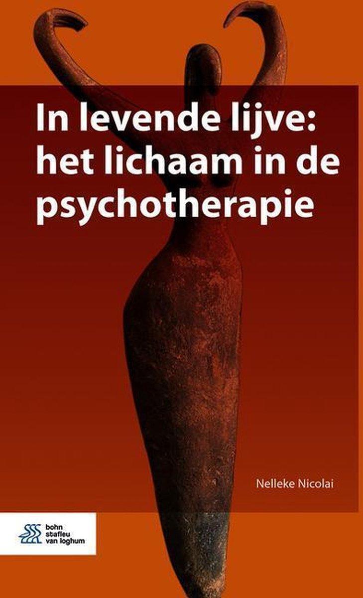 In levende lijve: het lichaam in psychotherapie