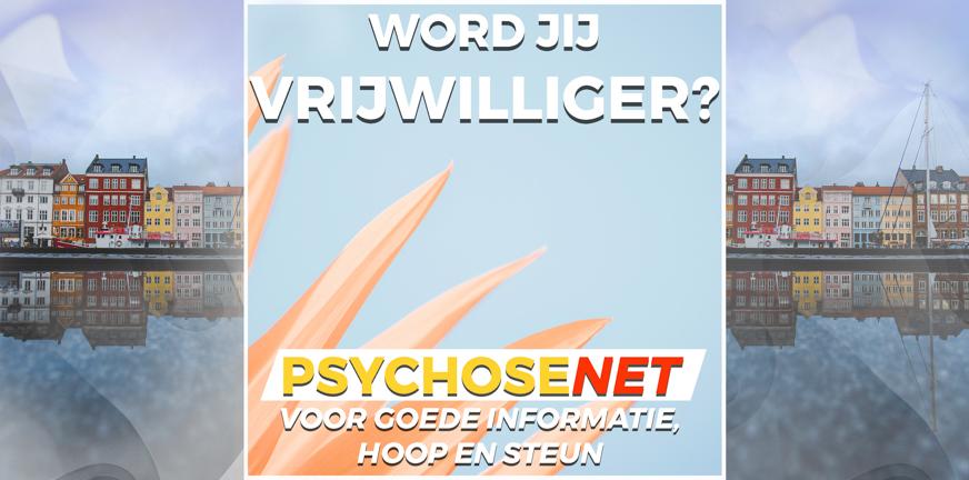 Pagina word jij vrijwilliger bij PsychoseNet?