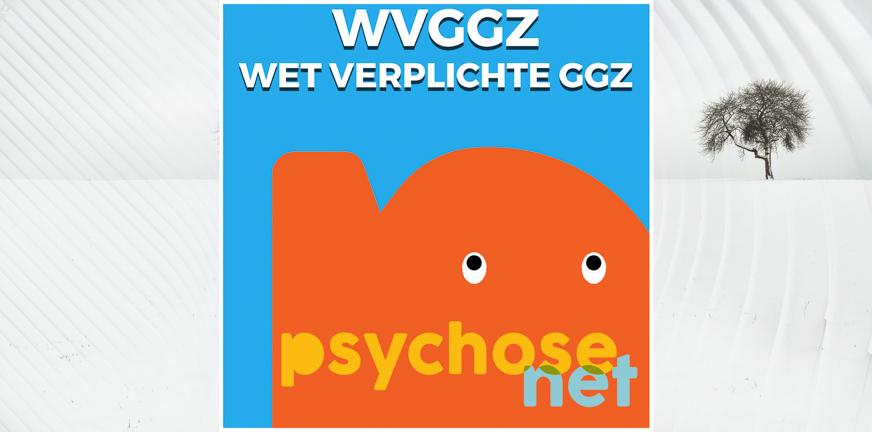 Pagina Wvggz - Wet Verplichte GGZ