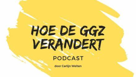 Podcast - Hoe de GGZ verandert
