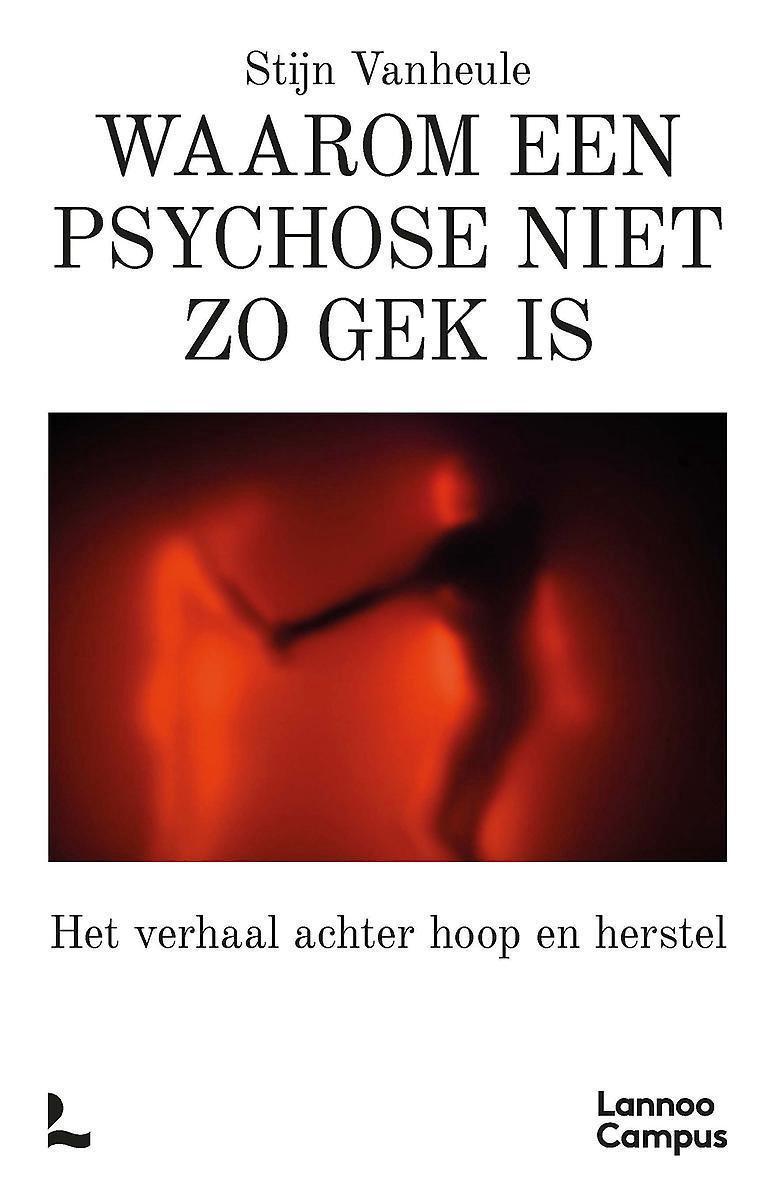 Boek - Waarom een psychose zo gek niet is