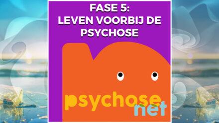Pagina - Fase 5- Leven voorbij de psychose