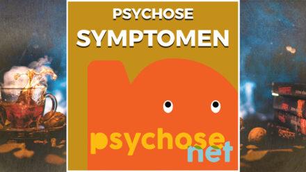 Pagina - Psychose symptomen