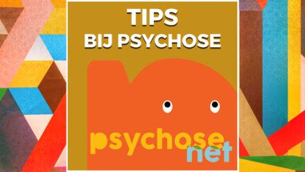 Pagina - Tips bij psychose