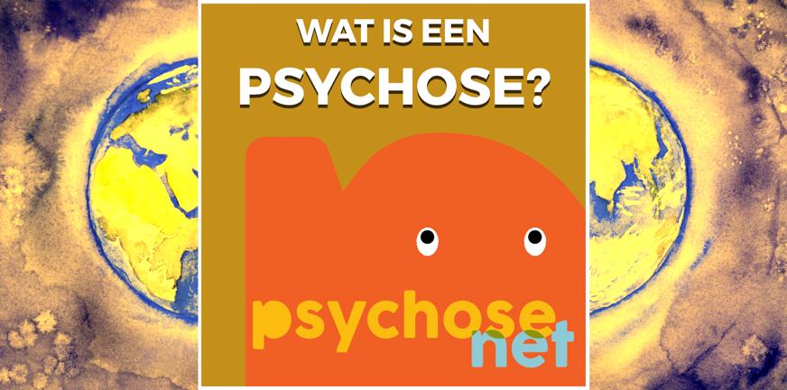 Pagina - Wat is een psychose